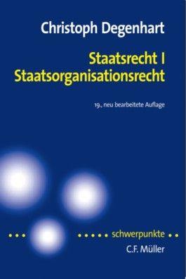 Staatsrecht, Tl.1 : Staatsorganisationsrecht
