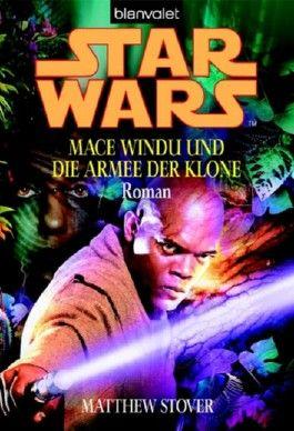 Star Wars Mace Windu Und Die Armee Der Klone Von Matthew Stover