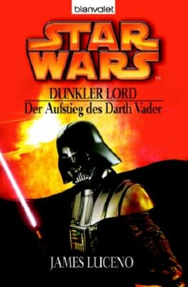 Star Wars: Dunkler Lord - Der Aufstieg des Darth Vader