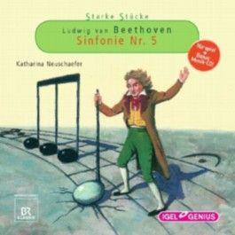 Starke Stücke. Ludwig van Beethoven - Sinfonie Nr. 5