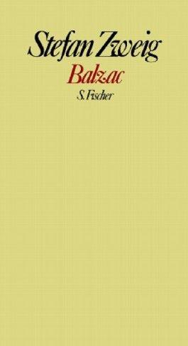 Stefan Zweig. Gesammelte Werke in Einzelbänden / Balzac