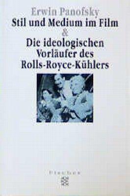 Stil und Medium im Film. Die ideologischen Vorläufer des Rolls-Royce-Kühlers