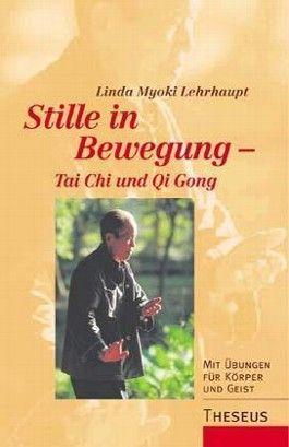 Stille in Bewegung - Tai Chi und Qi Gong