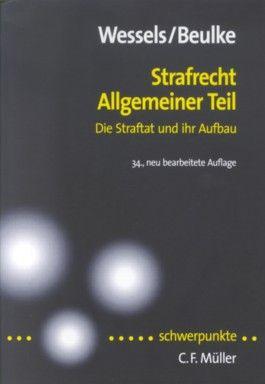 Strafrecht Allgemeiner Teil. Die Straftat und ihr Aufbau (Müller C. F. Schwerpunkte)