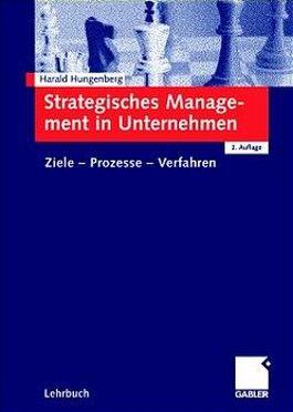 Strategisches Management in Unternehmen. Ziele - Prozesse - Verfahren
