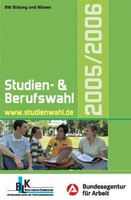 Studien- und Berufswahl 2005/2006. Informationen und Entscheidungshilfen