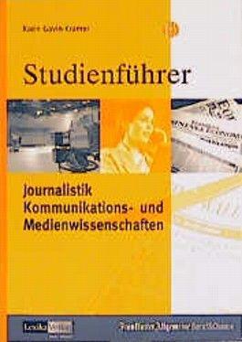 Studienführer Journalistik, Kommunikations- und Medienwissen..