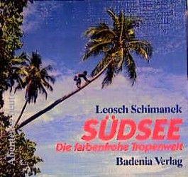 Südsee : die farbenfrohe Tropenwelt.