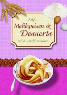 Süsse Mehlspeisen & Desserts