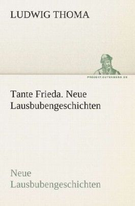 Tante Frieda. Neue Lausbubengeschichten