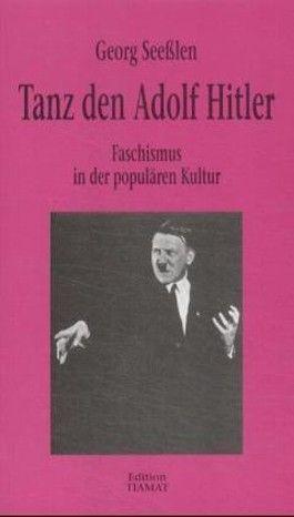 Tanz den Adolf Hitler