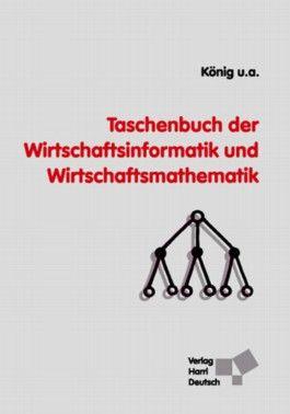 Taschenbuch der Wirtschaftsinformatik und Wirtschaftsmathematik