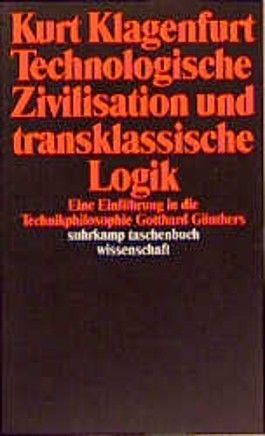 Technologische Zivilisation und transklassische Logik