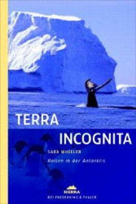 Terra Incognita. Reisen in der Antarktis