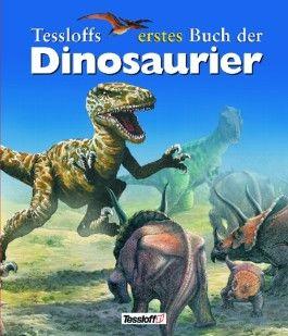 Tessloffs erstes Buch der Dinosaurier