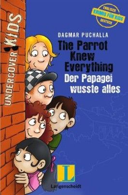 The Parrot Knew Everything - Der Papagei wusste alles