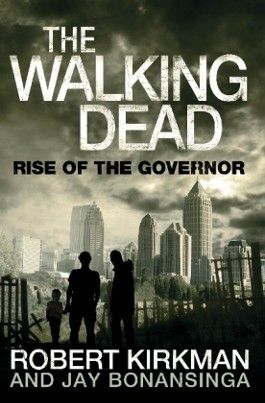 Rise of the Governor: The Walking Dead
