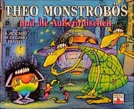Theo Monstrobös und die Außerirdischen