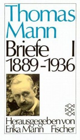 Thomas Mann. Briefe / Briefe I 1889-1936