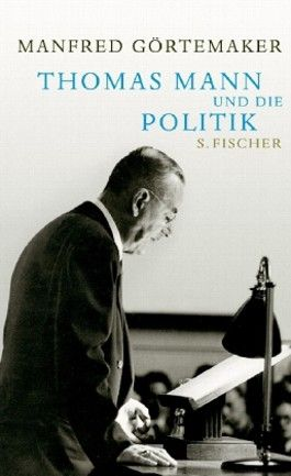 Thomas Mann und die Politik