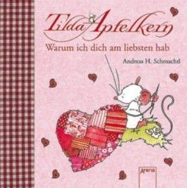 Tilda Apfelkern - Warum ich dich am liebsten hab