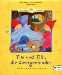 Tim und Tilli, die Zwergenkinder