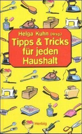 Tipps und Tricks für jeden Haushalt
