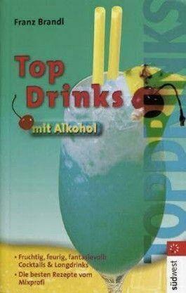 Top-Drinks mit Alkohol