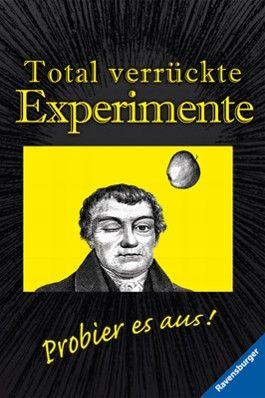 Total verrückte Experimente