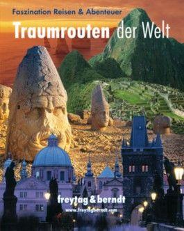 Traumrouten der Welt Faszination Reisen & Abenteuer