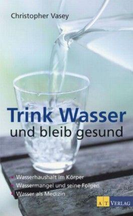 Trink Wasser und bleib gesund