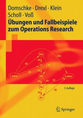 Übungen und Fallbeispiele zum Operations-Research