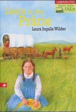 Unsere kleine Farm / Laura in der Prärie