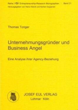 Unternehmungsgründer und Business Angel - Eine ökonomische Analyse