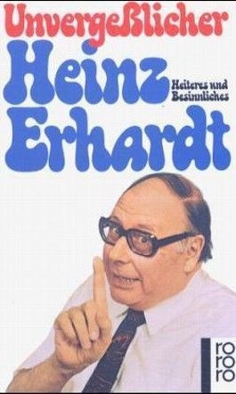Unvergeßlicher Heinz Erhardt