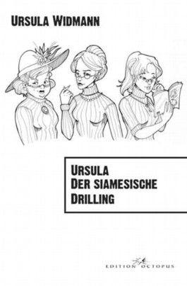 Ursula der siamesische Drilling