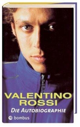 Valentino Rossi - Die Autobiographie