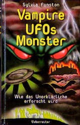Vampire, UFOs, Monster