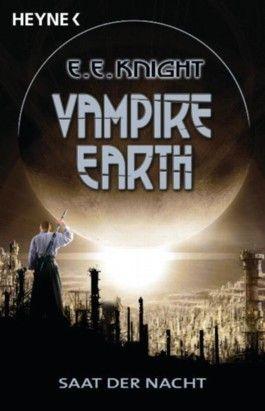 Vampire Earth 4 - Saat der Nacht