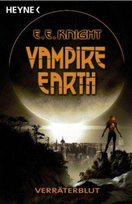 Vampire Earth 5 - Verräterblut