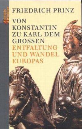 Von Konstantin zu Karl dem Grossen