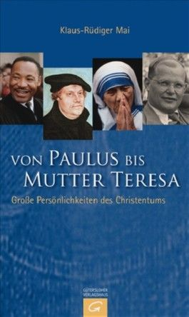 Von Paulus bis Mutter Theresa