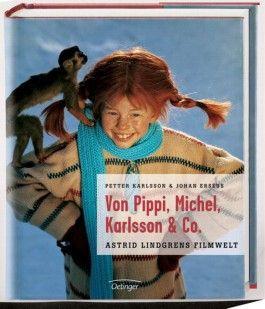 Von Pippi, Michel, Karlsson und Co. Astrid Lindgrens Filmwelt