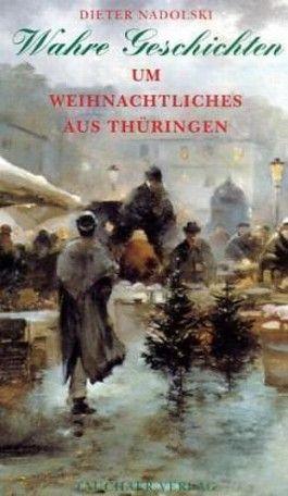 Wahre Geschichten um Weihnachtliches aus Thüringen
