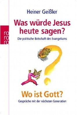 Was würde Jesus heute sagen? Wo ist Gott?
