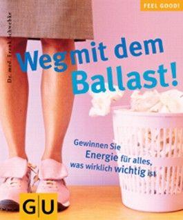 Weg mit dem Ballast! Feel good!