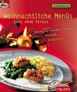 Weihnachtliche Menüs, ganz ohne Stress