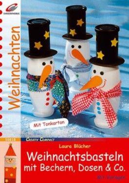 Weihnachtsbasteln mit Bechern, Dosen & Co.