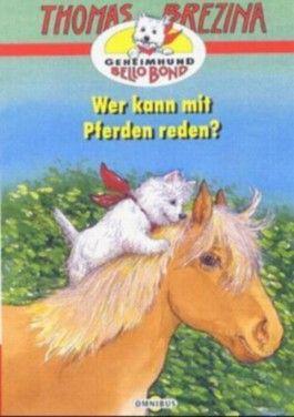 Geheimhund Bello Bond - Wer kann mit Pferden reden?