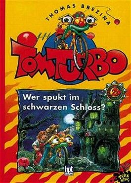 Tom Turbo - Wer spukt im schwarzen Schloß?